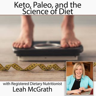 Keto, Paleo, and the Science of Diet (with licensed nutritionist Leah McGrath)