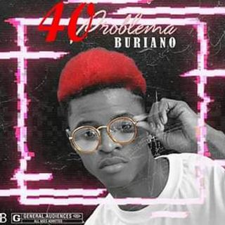 buriano - 40 problema_naija_2020 (prod ici music)_DOWNLOAD MP3