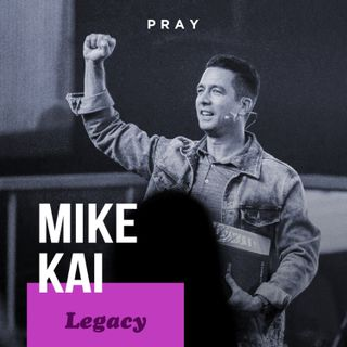 "Mike Kai - Legacy - ""Life, Love, Leadership, and Laughter"""