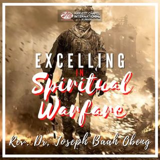 Excelling in Spiritual Warfare - Part 1