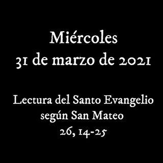Pincha para escuchar el evangelio para el miércoles 31 de marzo de 2021