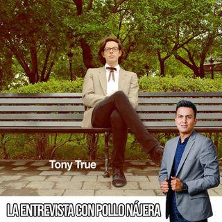 Entrevista Tony True 02.07.18