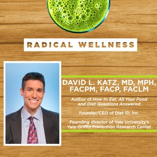 12. Preventing Chronic Disease, Junk Food Addiction, and Clean Eating with Dr. David Katz