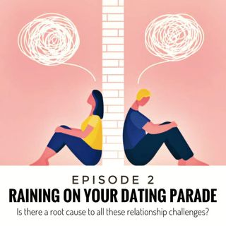 EP 2- Raining on Your Dating Parade