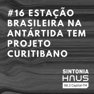 Estação brasileira na Antártida tem projeto de escritório curitibano | Sintonia HAUS #16