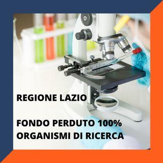 Regione Lazio, al via il fondo perduto fino al 100% per gli Organismi di ricerca