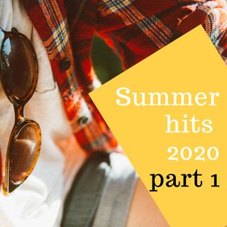 #24 - Summer 2020 Dance Hits - part 1
