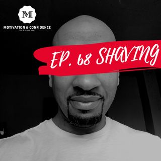 Ep. 68 - The Almost Perfect Shave