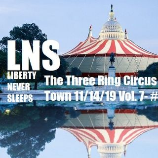 The Three Ring Circus in Town 11/14/19 Vol. 7- #211