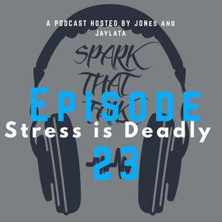 Episode 23: Stress is Deadly