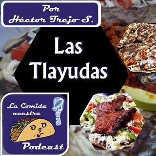 La comida nuestra 20 Las Tlayudas