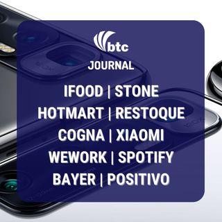 Hotmart, Restoque, Cogna, Xiaomi, Wework, Spotify e Delirec | BTC Journal 01/04/21