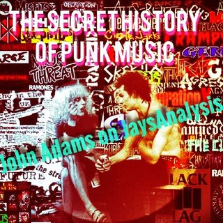 The Occult History of Punk Music - John Adams on JaysAnalysis (Half)