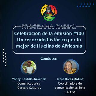 Emisión # 100: un recorrido histórico por lo mejor de Huellas de Africanía