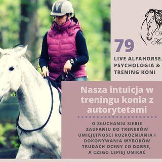 Live 79 Nasza intuicja w treningu konia z autorytetami