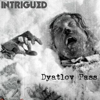 INTRIGUED: Dyatlov Pass - The Mystery On Dead Mountain