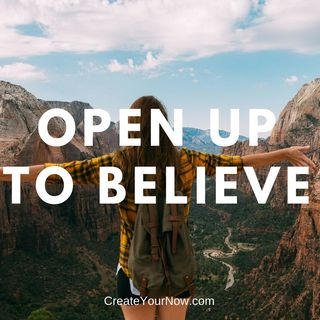 1305 Open Up to Believe