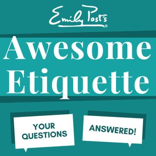Episode #254: Tupperware Etiquette