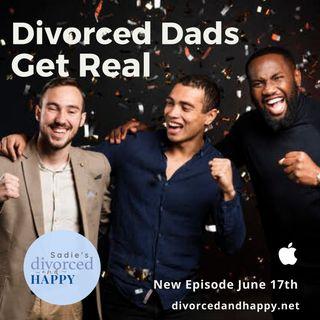 Divorced Dads Get Real