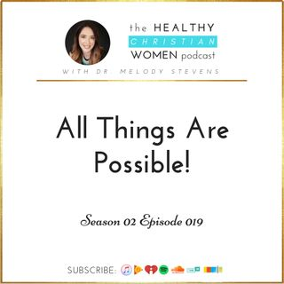 S02 E019: All Things Are Possible