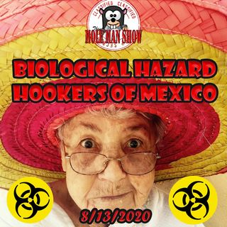 Thursday 8/13-Biological Hazard Hookers of Mexico