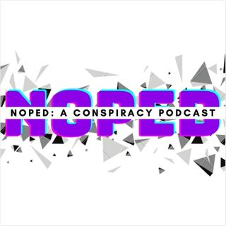 Noped: A Conspiracy Podcast