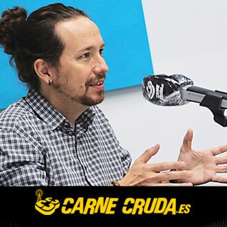 Carne Cruda - Entrevista al vicepresidente Pablo Iglesias (#724)