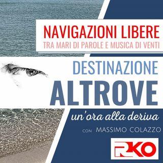 DESTINAZIONE ALTROVE #05 un'ora alla deriva con Massimo Colazzo - 14/04/21