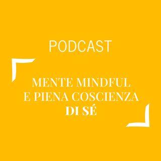 #272 - Mente mindful e piena coscienza di sé | Buongiorno Felicità!