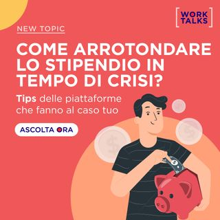 Come arrotondare lo stipendio in tempo di crisi