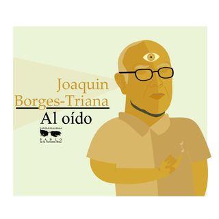 Joaquin Borges-Triana Al Oído - Segunda parte