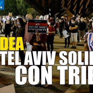 """Dea: """"A Tel Aviv la gente scende in piazza ripetendo in italiano gli slogan di Trieste"""""""