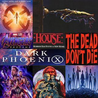 Week 130: (Dark Phoenix (2019), The Dead Don't Die (2019), House (1985), Avengers: Endgame (2019))