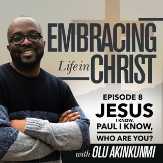 #8 Jesus I know, Paul I know, Who Are You?