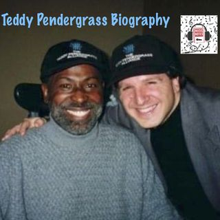 Episode 76 - Teddy Pendergrass Biography