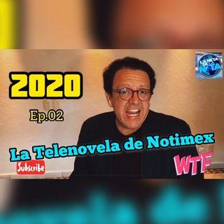 Ep.2 La Neta De La Nota 2020 NOTIMEX