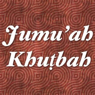 Jumu'ah Khuṭab (Friday Sermons)
