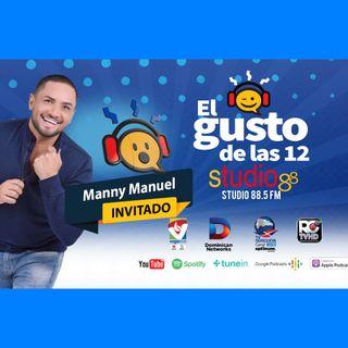 El Gusto de las 12-Episodio 82- 22 Octubre-2019 Manny Manuel