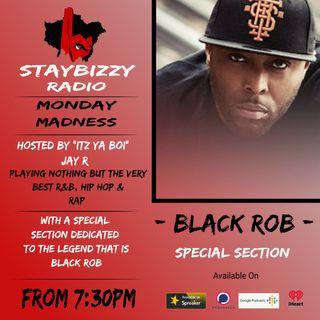 "StayBizzyRadio: Ep.25 - Monday Madness - Black Rob Special - Hosted By ""Itz ya Boi"" Jay R"
