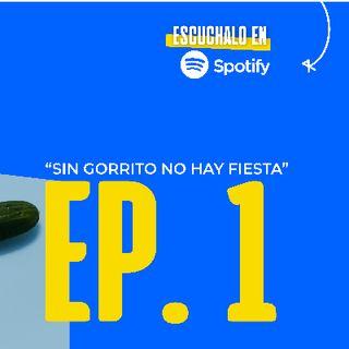 Episodio 1 - Sin Gorrito No Hay Fiesta