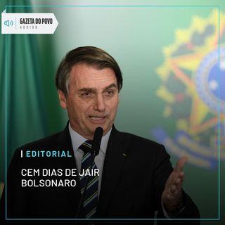 Editorial: Cem dias de Jair Bolsonaro