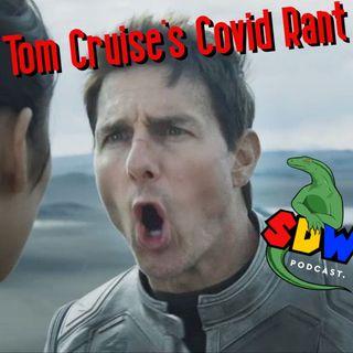 Tom Cruise's Covid Rant
