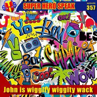 #357: John is wiggity wiggity wack