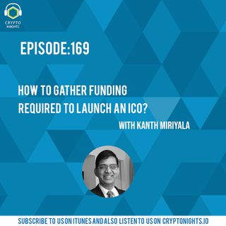 Episode 169-How to gather funding required to launch an ICO?
