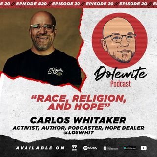 Race, Religion, and Hope with Carlos Whitaker