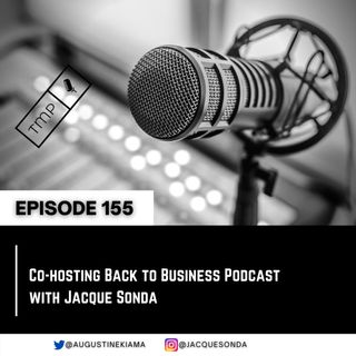 EP 155 : Co-hosting Back to Business with Jacque Sonda | Podcasting