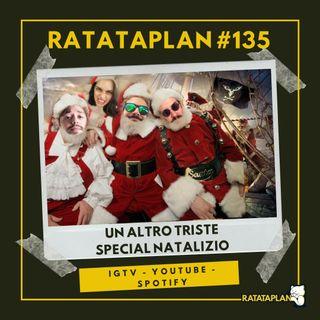 Ratataplan #135 | UN ALTRO TRISTE SPECIAL NATALIZIO