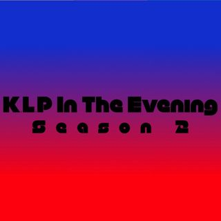 """K.L.P In The Evening""-Star Wrap up,IPhone 11, Kirko Bangz, Lyft"