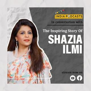 Inspiring Journey Of Shazia Ilmi, The Muslim Woman From Kanpur | On IndiaPodcasts With Anku Goyal