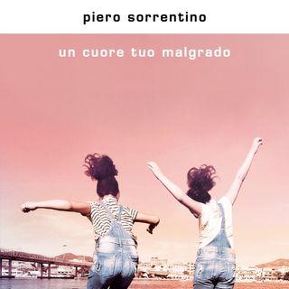 """Piero Sorrentino """"Un cuore tuo malgrado"""""""